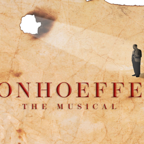 Bonhoeffer The Musical moving forward!